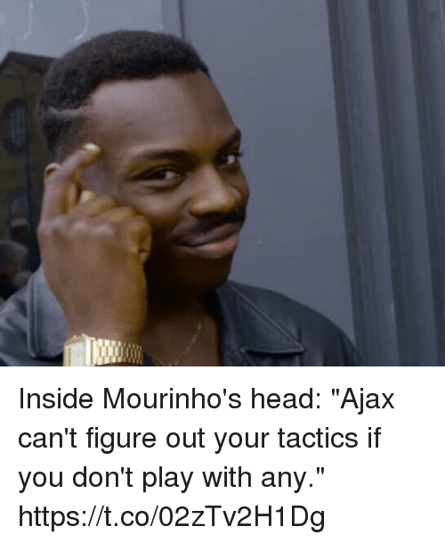 """Head, Soccer, and Ajax: Inside Mourinho's head: """"Ajax can't figure out your tactics if you don't play with any."""" https://t.co/02zTv2H1Dg"""
