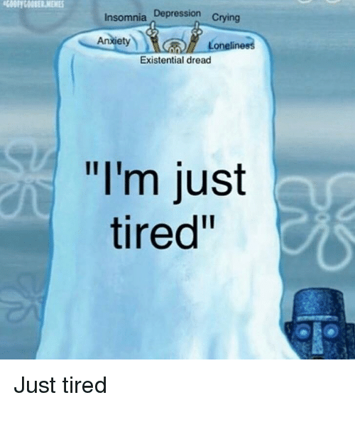 """Depression, Insomnia, and Dread: Insomnia Depression c  Aniety  Existential dread  """"I'm just  tired""""  Just tired"""