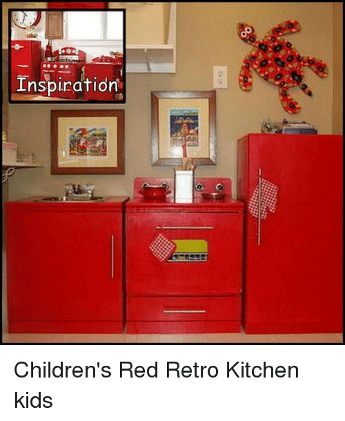 Memes, 🤖, And Retro: Inspiration Childrenu0027s Red Retro Kitchen Kids