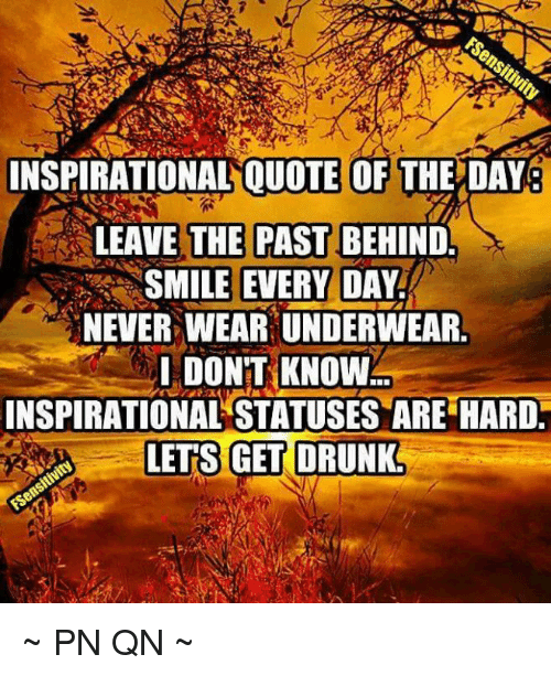 Inspirational Quote Of The Day Leave The Past Behind Smile Every Day