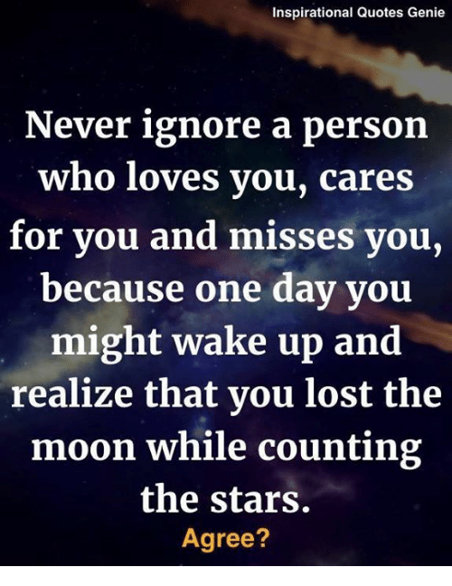 Inspirational Quotes Genie Never Ignore A Person Who Loves Vou Cares