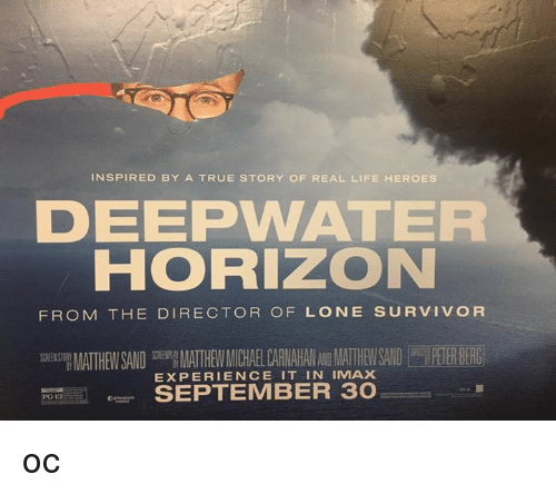 INSPIRED BY a TRUE STORY OF REAL LIFE HEROES DEEPWATER