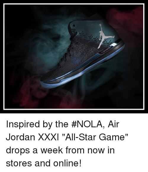 pretty nice 8e41e 8f147 Inspired by the #NOLA Air Jordan XXXI All-Star Game Drops a ...