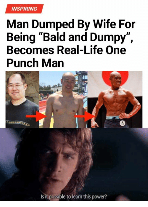 """Life, One-Punch Man, and Power: INSPIRING  Man Dumped By Wife For  Being """"Bald and Dumpy""""  Becomes Real-Life One  Punch Man  ID  Is it possible to learn this power?"""