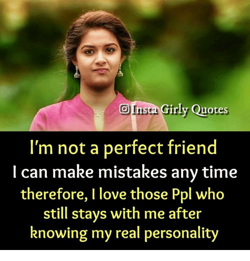 Girly Quotes Classy Girly Quotes I'm Not A Perfect Friend L Can Make Mistakes Any Time