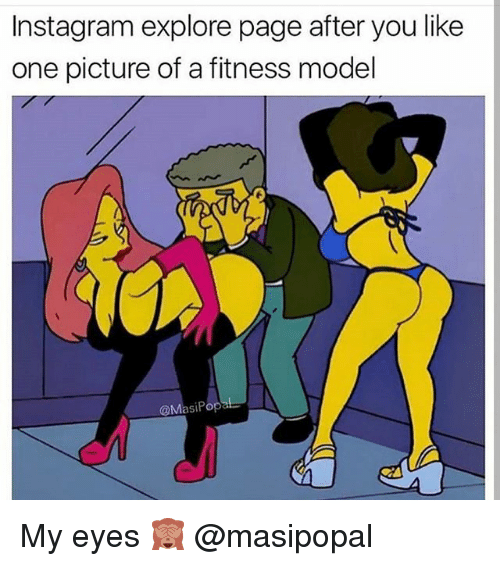 Gym, Instagram, and Fitness: Instagram explore page after you like  one picture of a fitness model  @MasiPop My eyes 🙈 @masipopal
