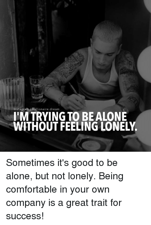 Its no good to be alone