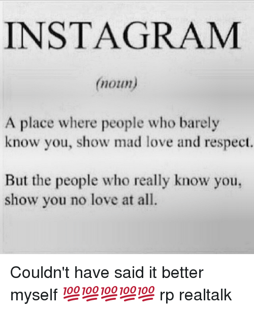 Funny, Love, And Respect: INSTAGRAM (noun A Place Where People Who Barely
