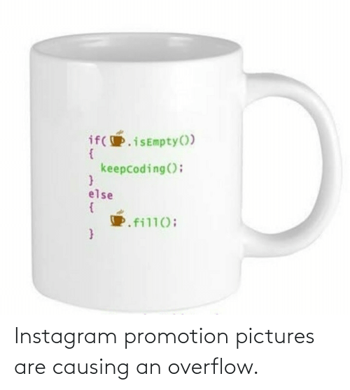 Instagram, Pictures, and Promotion: Instagram promotion pictures are causing an overflow.