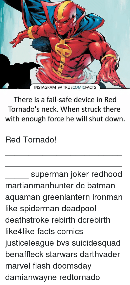 Batman, Facts, and Fail: INSTAGRAM TRUE  COMIC  FACTS  There is a fail-safe device in Red  Tornado's neck. When struck there  with enough force he will shut down. Red Tornado! ⠀_______________________________________________________ superman joker redhood martianmanhunter dc batman aquaman greenlantern ironman like spiderman deadpool deathstroke rebirth dcrebirth like4like facts comics justiceleague bvs suicidesquad benaffleck starwars darthvader marvel flash doomsday damianwayne redtornado