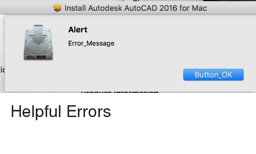 Install Autodesk AutoCAD 2016 for Mac Alert Error Message IC