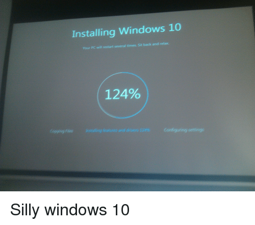 Installing Windows 10 Your PC Will Restart Several Times Sit