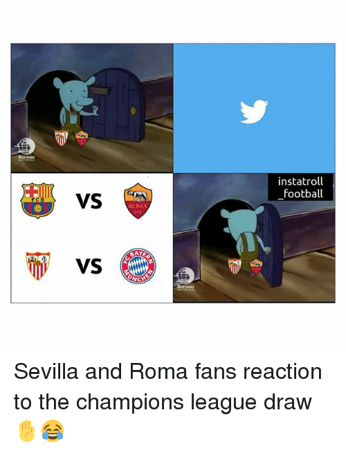 Football, Memes, and Champions League: instatroll  football  VS  ROMA Sevilla and Roma fans reaction to the champions league draw ✋😂