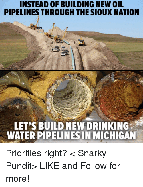 instead of building new oil pipelines through the sioux nation 14314029 ✅ 25 best memes about pipeline pipeline memes,Pipeline Meme