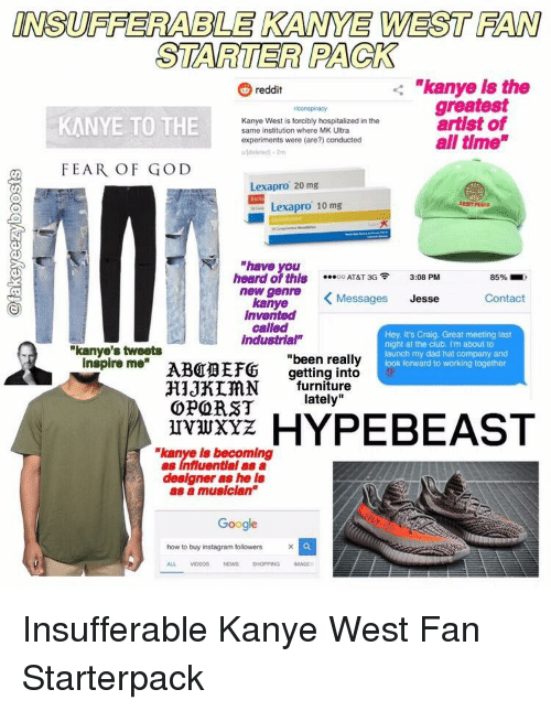 INSUFFERABLE KANYE WEST FAN STARTER PACK Kanye Is the Reddit