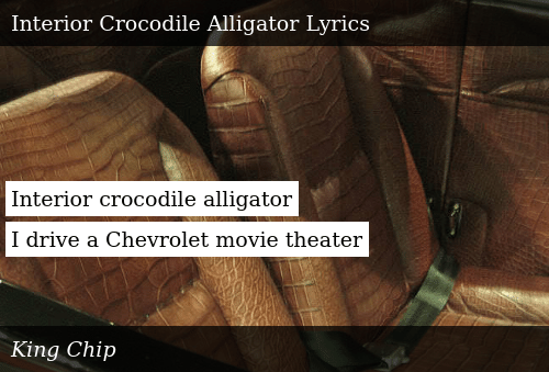 Interior Crocodile Alligator I Drive A Chevrolet Movie Theater