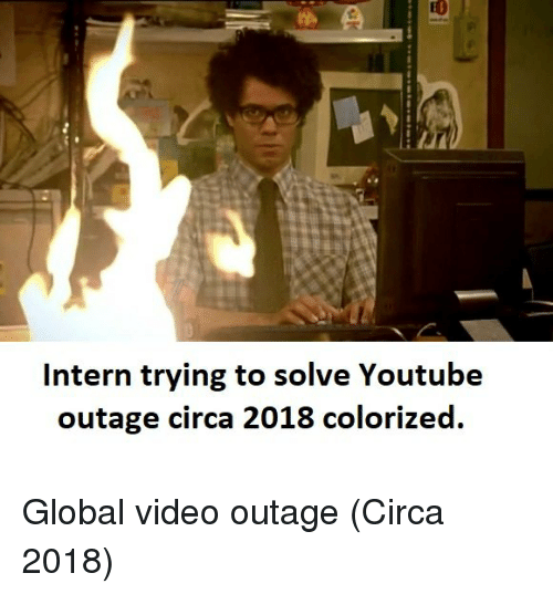 youtube.com, Video, and Intern: Intern trying to solve Youtube  outage circa 2018 colorized. Global video outage (Circa 2018)