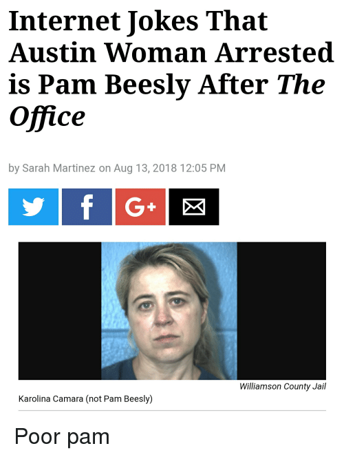 Internet Jokes That Austin Woman Arrested Is Pam Beesly