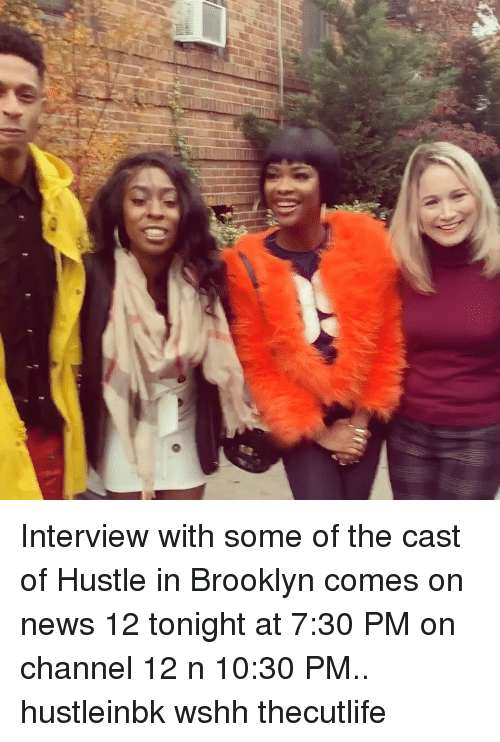 Memes, News, and Wshh: Interview with some of the cast of Hustle in Brooklyn comes on news 12 tonight at 7:30 PM on channel 12 n 10:30 PM.. hustleinbk wshh thecutlife