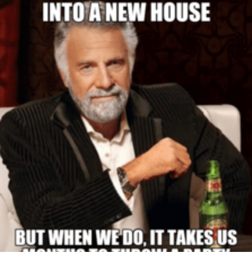 into a new house but when wedo it takes us 18083851 into a new house but when wedo it takes us house meme on me me