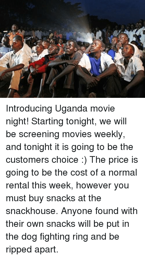 Introducing Uganda Movie Night Starting Tonight We Will Be