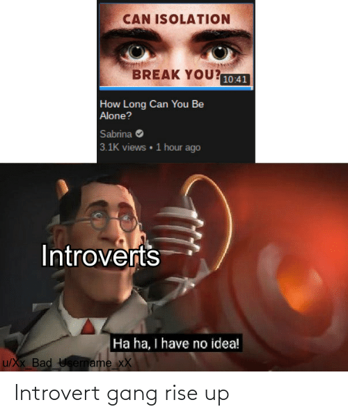 Introvert, Gang, and  Rise Up: Introvert gang rise up