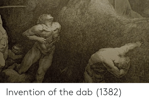 Dab, The Dab, and  Invention: Invention of the dab (1382)