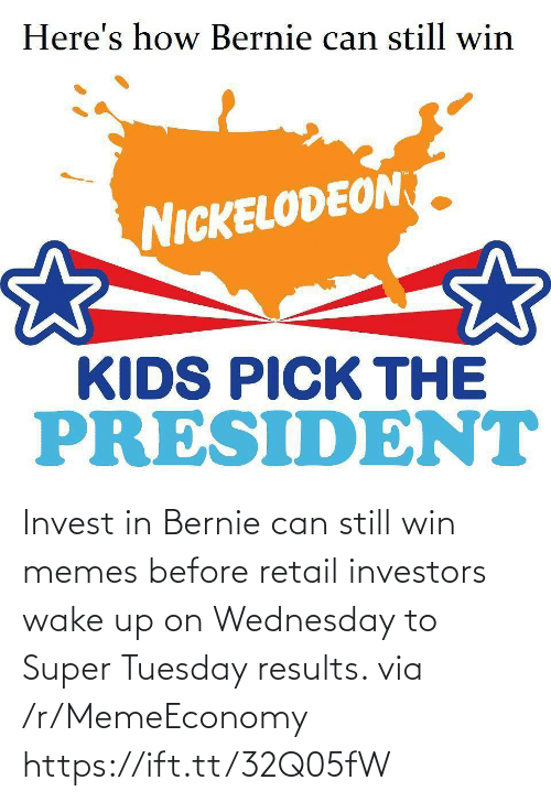 Memes, Wednesday, and Retail: Invest in Bernie can still win memes before retail investors wake up on Wednesday to Super Tuesday results. via /r/MemeEconomy https://ift.tt/32Q05fW