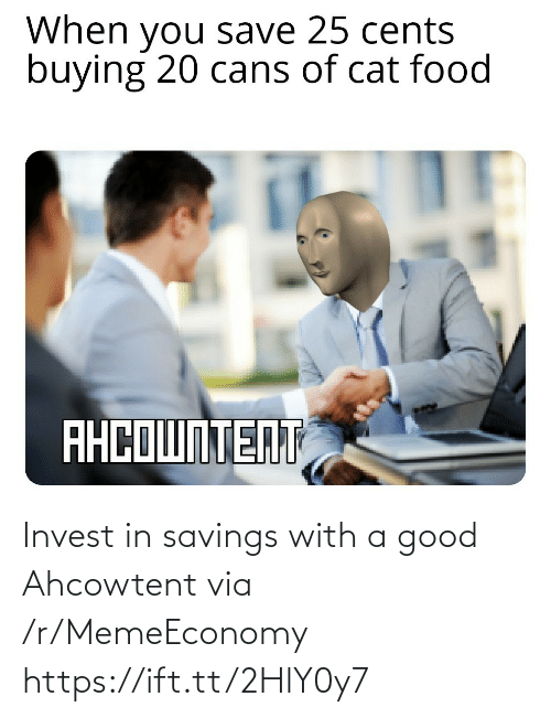 Good, Invest, and Via: Invest in savings with a good Ahcowtent via /r/MemeEconomy https://ift.tt/2HlY0y7