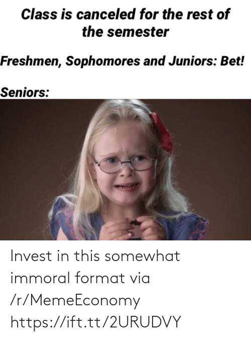 Invest, Via, and Format: Invest in this somewhat immoral format via /r/MemeEconomy https://ift.tt/2URUDVY