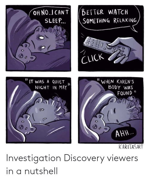 Discovery, Investigation Discovery, and In a Nutshell: Investigation Discovery viewers in a nutshell