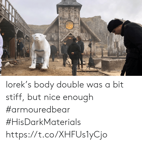 Memes, Nice, and 🤖: Iorek's body double was a bit stiff, but nice enough #armouredbear #HisDarkMaterials https://t.co/XHFUs1yCjo