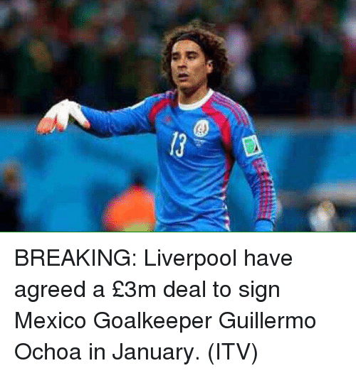 82b61c2e0 Ip 5 BREAKING Liverpool Have Agreed a £3m Deal to Sign Mexico ...