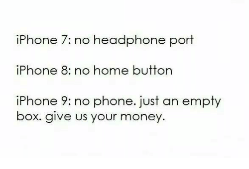 Iphone Memes And Money IPhone 7 No Headphone Port 8