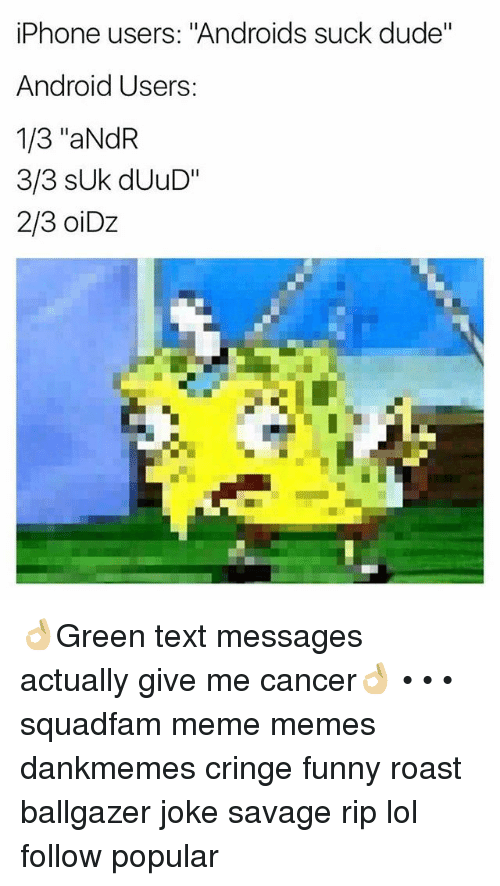 Iphone Users Androids Suck Dude Android Users 13 Andr 33 Suk Duud 23