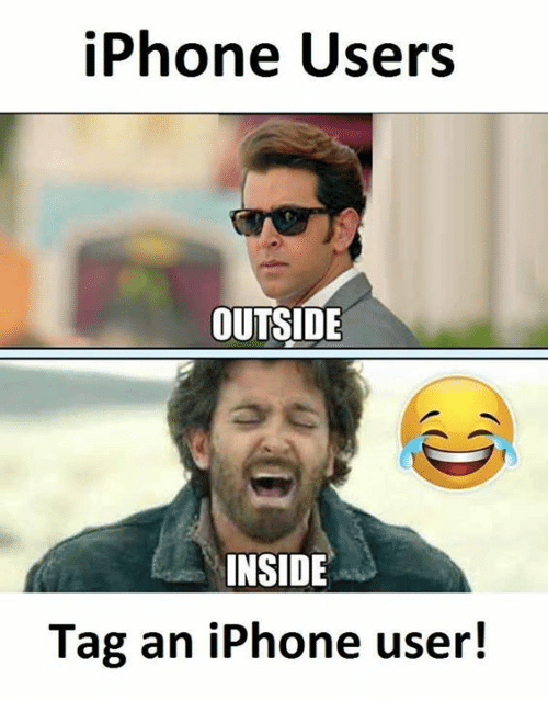 iPhone Users OUTSIDE INSIDE Tag an iPhone User!