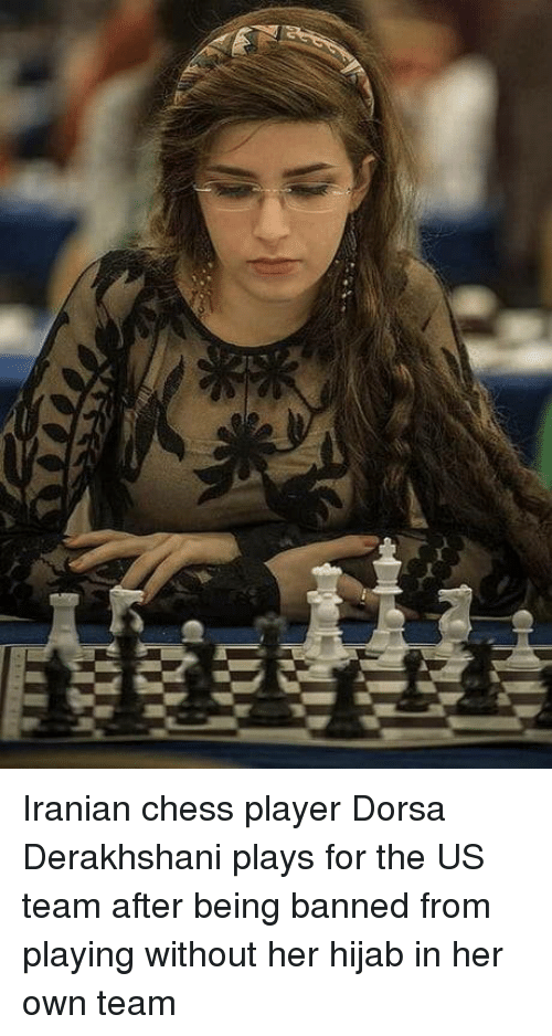 Chess, Iranian, and Her: Iranian chess player Dorsa Derakhshani plays for the US team after being banned from playing without her hijab in her own team