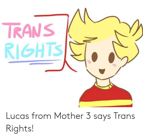 IRANS RIGHTS Lucas From Mother 3 Says Trans Rights! | Mother