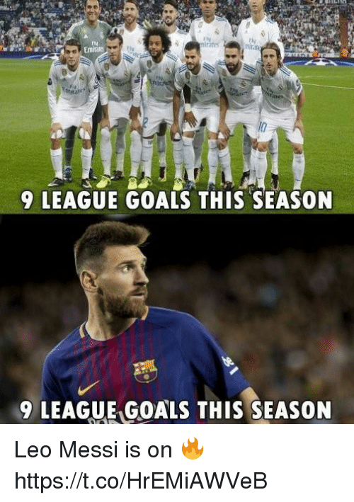 Goals, Memes, and Messi: irates  Emirare  9 LEAGUE GOALS THIS SEASON  9 LEAGUE GOALS THIS SEASON Leo Messi is on 🔥 https://t.co/HrEMiAWVeB