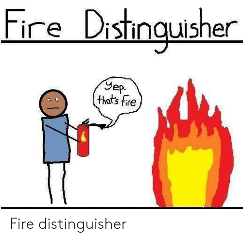 Fire, Sep, and Ire: ire DisTinquisher  Sep.  that's fire Fire distinguisher