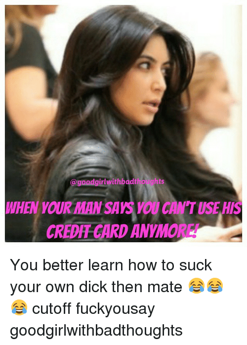 Learn to suck your own dick