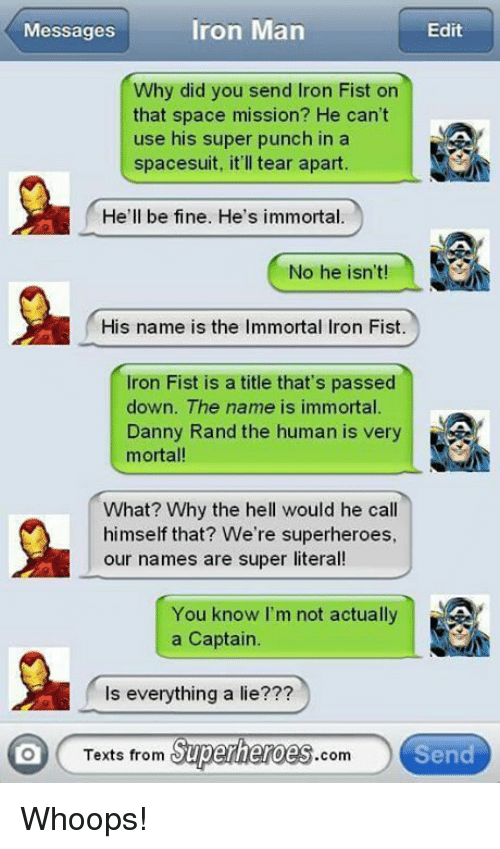 iron man messages edit why did you send iron fist 4972253 ✅ 25 best memes about im the immortal iron fist im the,Iron Fist Meme