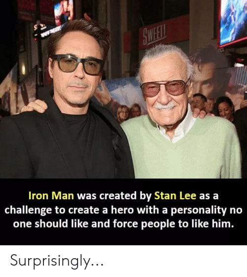 Iron Man, Marvel Comics, and Stan: Iron Man was created by Stan Lee asa  challenge to create a hero with a personality no  one should like and force people to like him. Surprisingly...