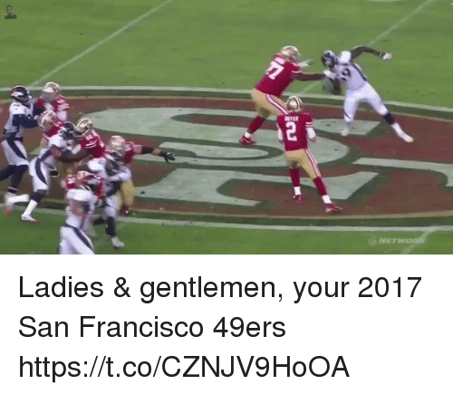 San Francisco 49ers, Football, and Nfl: iru Ladies & gentlemen, your 2017 San Francisco 49ers https://t.co/CZNJV9HoOA
