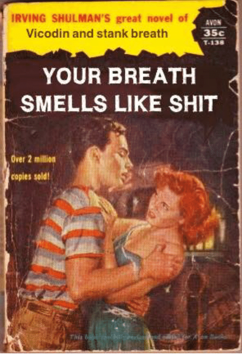 your breath smells like shit