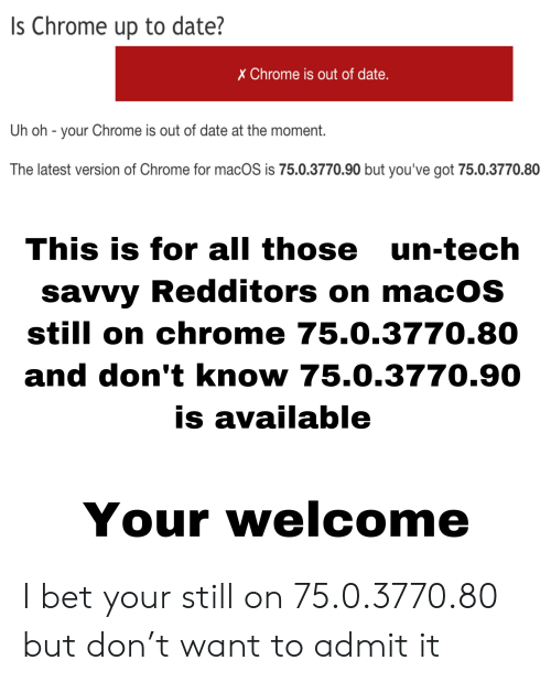 Is Chrome Up to Date? X Chrome Is Out of Date Uh Oh - Your