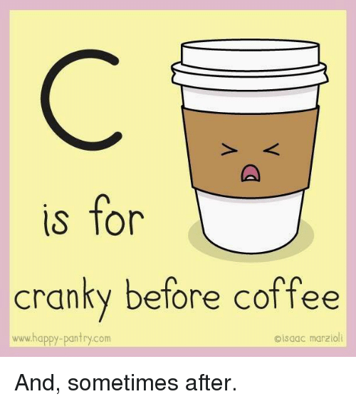 Image result for cranky without coffee