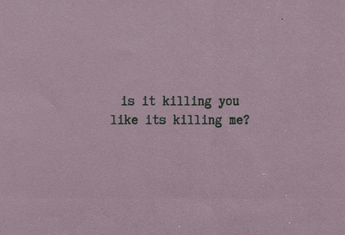You, Like, and  Killing Me: is it killing you  like its killing me?
