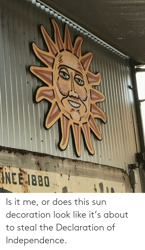 Declaration of Independence, Decoration, and Sun: Is it me, or does this sun decoration look like it's about to steal the Declaration of Independence.