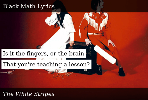 Is It the Fingers or the Brain That You're Teaching a Lesson